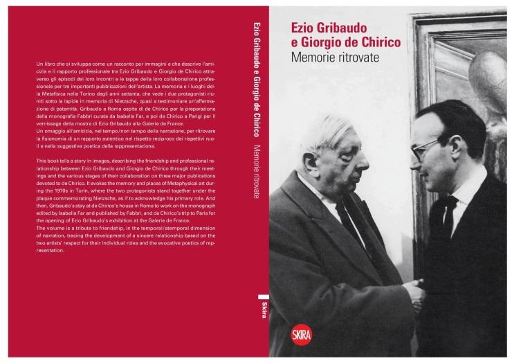 Stefano Cecchetto. Memorie ritrovate: Ezio Gribaudo e Giorgio de Chirico. Milano, Skira, 2014