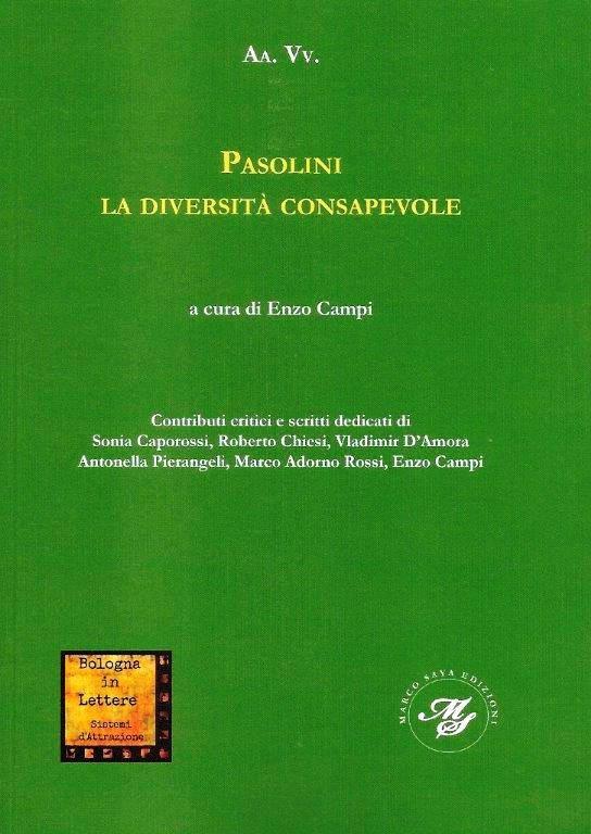 """Aa. Vv. """"Pasolini - La diversità consapevole"""", a cura di Enzo Campi, Marco Saya Edizioni 2015"""